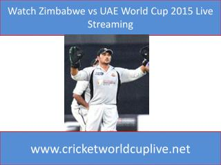 Watch Zimbabwe vs UAE World Cup 2015 Live Streaming
