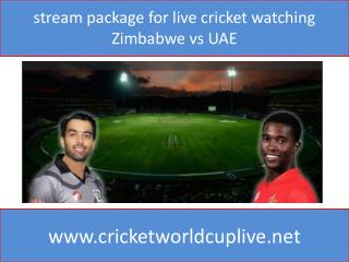 stream package for live cricket watching Zimbabwe vs UAE