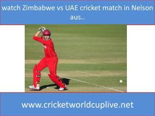 watch Zimbabwe vs UAE cricket match in Nelson aus..