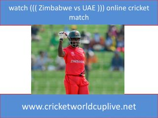 watch ((( Zimbabwe vs UAE ))) online cricket match