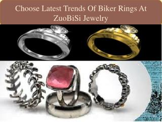 Choose Latest Trends Of Biker Rings At ZuoBiSi Jewelry