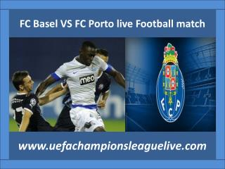 watch FC Basel VS FC Porto Football match online live in St.