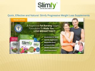Quick, Effective and Natural: Slimfy Progressive Weight Loss