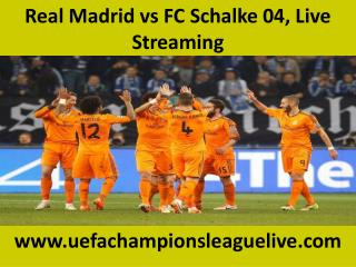 Real Madrid vs FC Schalke 04, Live Streaming