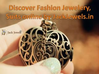 Discover Fashion Jewelery, Suits online by JackJewels.in