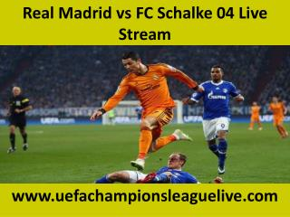 Football ((( Real Madrid vs FC Schalke 04 ))) live streaming