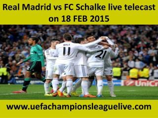 Real Madrid vs FC Schalke 04, Live Streaming UEFA CL Footbal