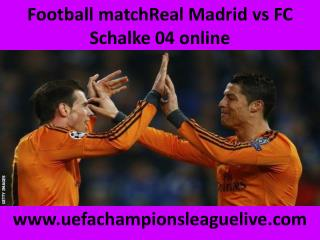 watch Real Madrid vs Schalke 18 FEB 2015 live stream