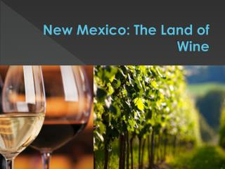 New Mexico The Land of Wine