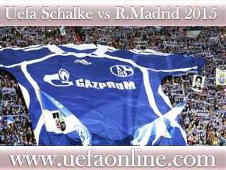 watch Schalke vs R.Madrid live Football match online feb 15