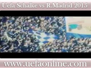 WC 2015 LIVE MATCH ((( Schalke vs R.Madrid )))