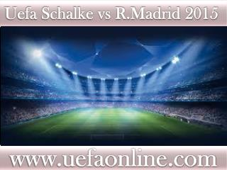 wathc Football stream R.Madrid vs Schalke >>>>>