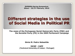 Different strategies in the use of Social Media in Political PR