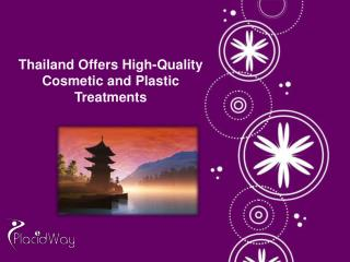 Thailand: Highly-experienced Plastic Surgeons and Modern Cos