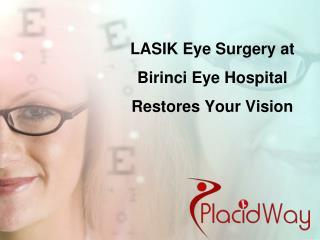 LASIK Eye Surgery at Birinci Eye Hospital Restores Your Visi