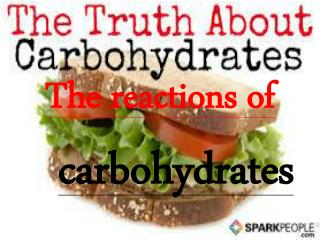 REACTIONS OF CARBOHYDRATES