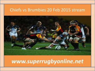 Chiefs vs Brumbies 20 Feb 2015 stream