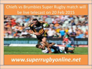Chiefs vs Brumbies Super Rugby match will be live telecast o
