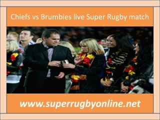 Chiefs vs Brumbies live Super Rugby match