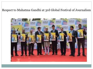 Respect to Mahatma Gandhi at  Global Festival of Journalism
