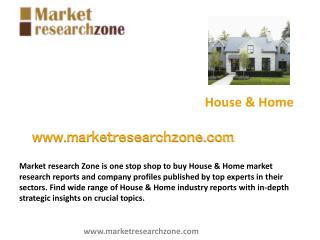 House & Home market research reports