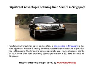 Significant Advantages of Hiring Limo Service in Singapore