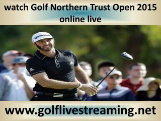 watch Golf Northern Trust Open 2015 online live