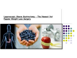 Laparoscopic Sleeve Gastrectomy – The Newest Yet Popular Wei