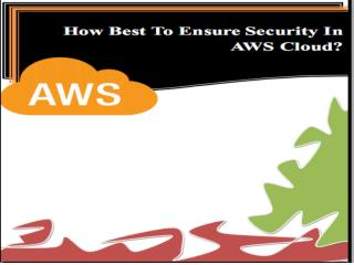 How Best To Ensure Security In AWS Cloud?