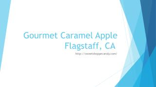 Gourmet Caramel Apple Flagstaff, CA