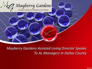 Mayberry Gardens Assisted Living Director Speaks To AL Manag