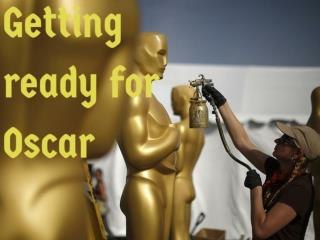 Getting ready for Oscar