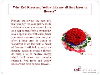 Why Red Roses and Yellow Lily are all time favorite flowers?