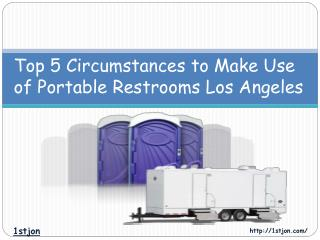 Top 5 Circumstances To Make Use of Portable Restrooms Los An
