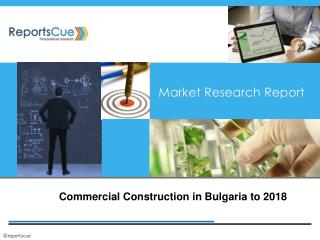 Commercial Construction Market in Bulgaria: Analysis, Indust