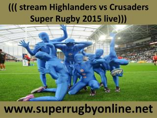 Watch Crusaders vs Highlanders World Cup 2015 Live Streaming