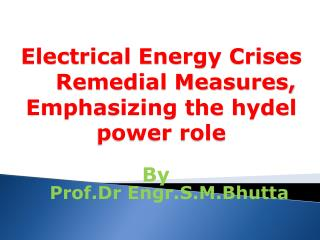 Electrical Energy Crises      Remedial Measures, Emphasizing the hydel power role