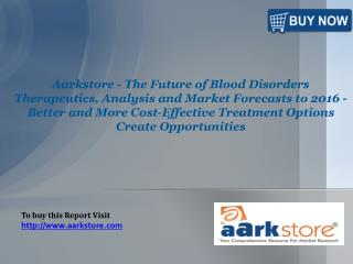 Aarkstore - The Future of Blood Disorders Therapeutics