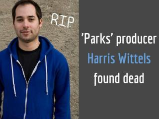 Parks' producer Harris Wittels found dead
