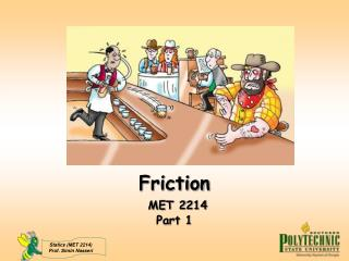 Friction MET 2214 Part 1