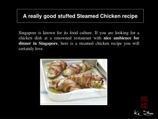 A really good stuffed Steamed Chicken recipe
