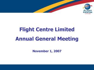Flight Centre Limited Annual General Meeting November 1, 2007