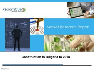 Construction Market in Bulgaria: Analysis, Industry, Forecas