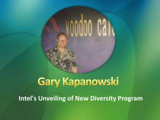 Gary Kapanowski : New Products and Services