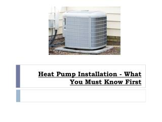 Heat Pump Installation - What You Must Know First