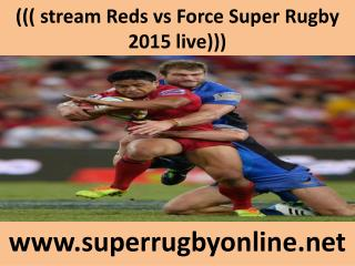 ((( stream Reds vs Force Super Rugby 2015 live)))