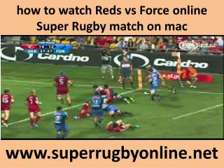 how to watch Reds vs Force online Super Rugby match on mac