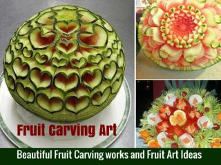 Beautiful Fruit Carving works and Fruit Art Ideas
