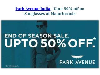 Park Avenue India- Upto 50% off on Sunglasses at Majorbrands