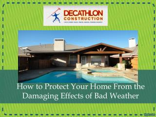 How to Protect Your Home From the Damaging Effects of Bad We